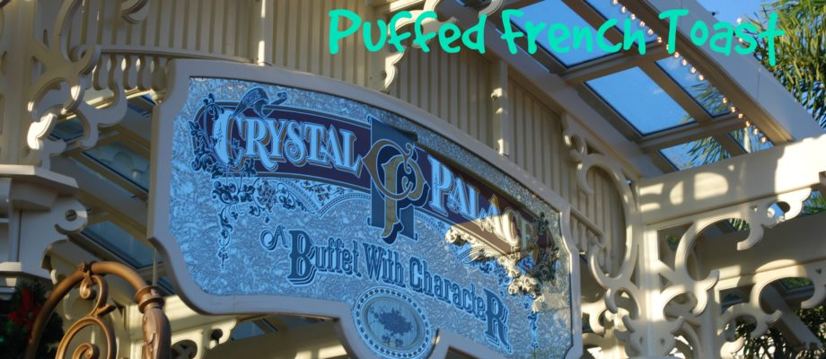 Disney Dining at Home: Puffed French Toast