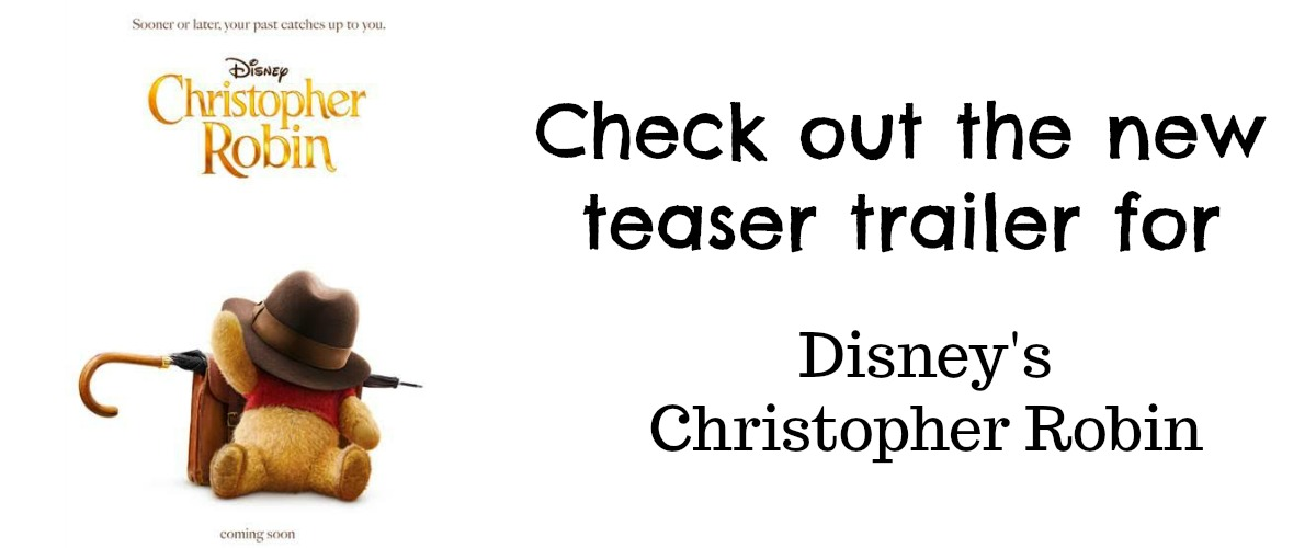 Live Action Christopher Robin Coming to Theaters August 2018 | MyPixieDustDiary.com | Check out this teaser trailer for the live action Christopher Robin movie from Disney being released this summer.