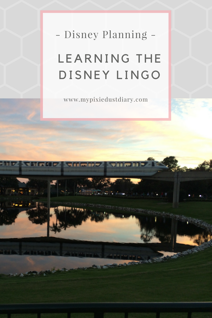 Learning the Disney Lingo | MyPixieDustDiary.com | Planning a Disney vacation can be hard but learning the Disney lingo will help