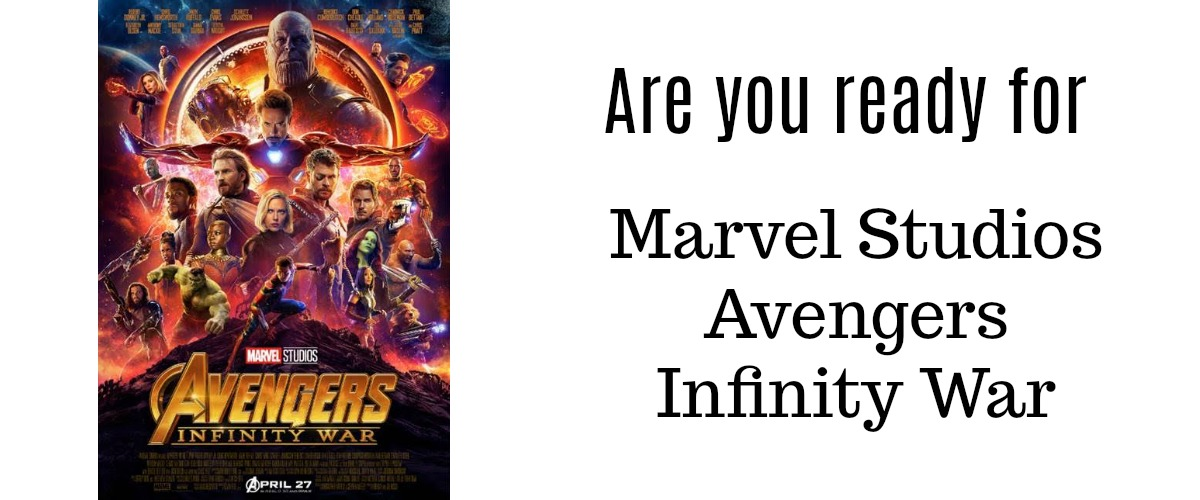 Are you ready for Marvel Studios Avengers Infinity War? | MyPixieDustDiary.com | Check out the trailer for Avengers Infinity War from Marvel Studios before you head to the theater to see the new movie